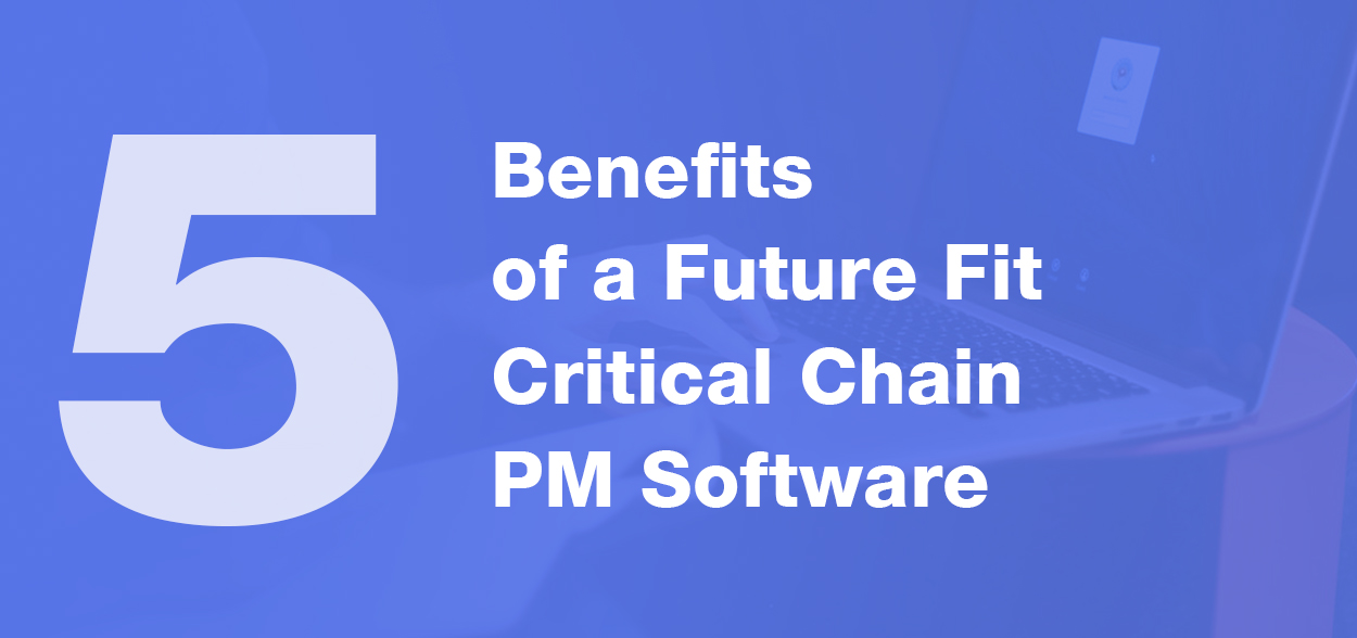 benefits-of-using-future-fit-critical-chain-project-management-software-pm-tool-review