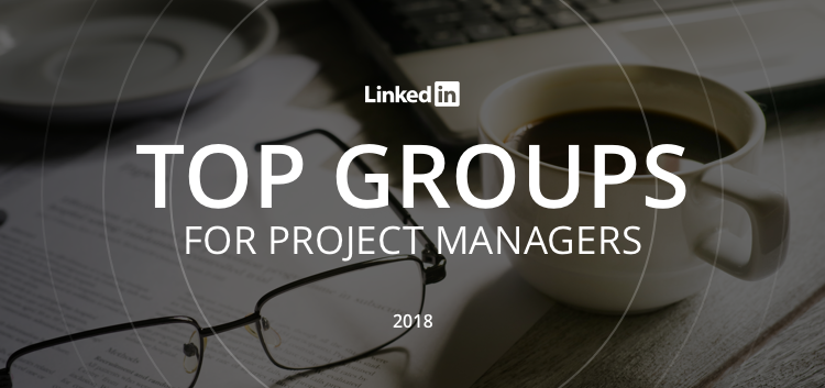 Top Project Management Groups on LinkedIn